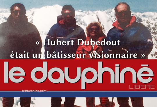 Mon hommage à « Hubert Dubedout, bâtisseur visionnaire » paru dans le Dauphiné Libéré
