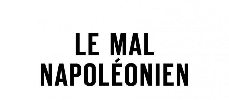 «Le mal napoléonien»